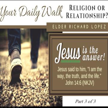 "Richard Lopez, John 14:1-6, ""Religion or Relationship"", Part 3 of 3"