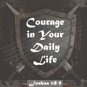 "Jim Hare, Joshua 1:8-9, ""Courage  in Your  Daily Life"""