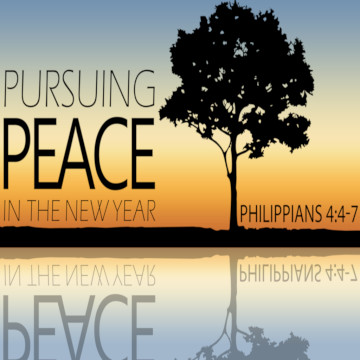 "Philippians 4:4-7, ""Pursuing Peace in the New Year"""